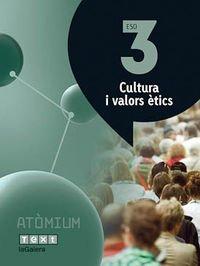 Cultura i valors ètics 3 ESO Atòmium - 9788441223165