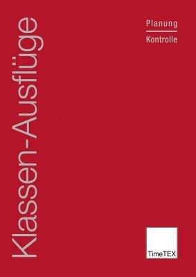 TimeTEX Klassen-Ausflüge - Planung und Kontrolle - Klassenfahrtheft - Rot -A4 - Heft - 10796 - Klassenfahrten - Wandertage - ExkursionenSchülerbeobachtung