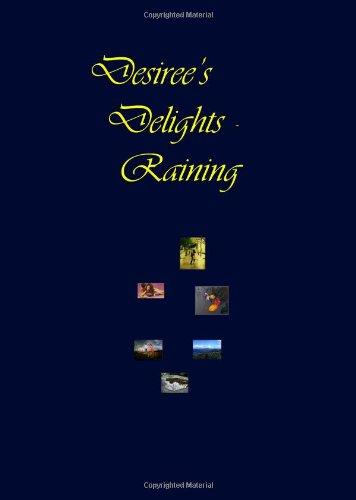 Desiree's Delights - Raining by Desiree Davidson