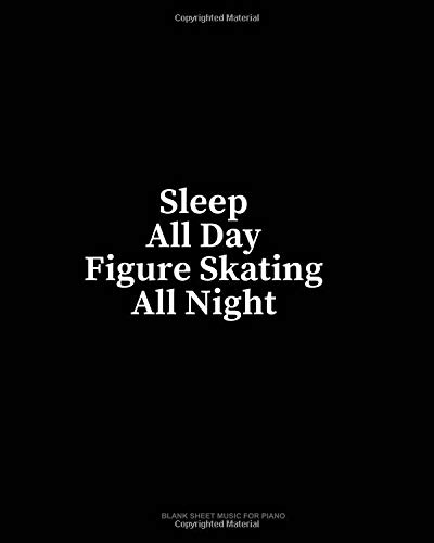 Sleep All Day Figure skating All Night: Blank Sheet Music for Piano por Minkyo Press