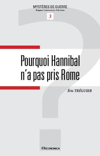 Pourquoi Hannibal n'a pas pris Rome par Tréguier Eric