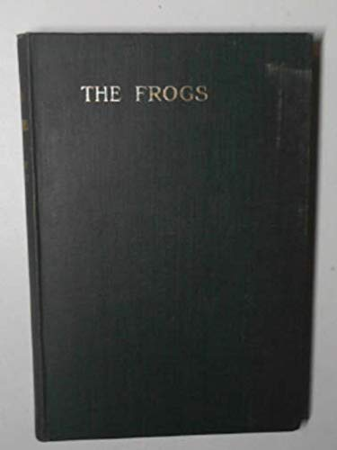The Frogs of Aristophanes, translated in English rhyming verse by Gilbert Murray