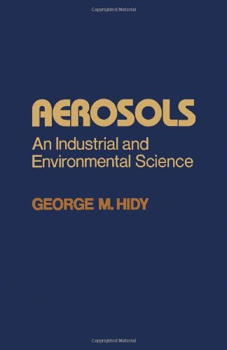 aerosols-industrial-and-environmental-science-by-george-m-hidy-1984-06-30
