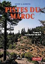 Pistes du Maroc à travers l'histoire : Tome 5, La chaîne du Rif