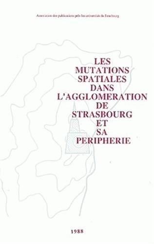 Mutations spatiales dans l'agglomération de Strasbourg et sa périphérie