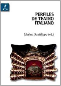Perfiles de teatro italiano. Ediz. spagnola por M. Sanfilippo