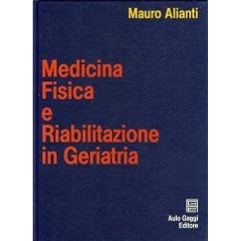 Medicina fisica e riabilitazione in geriatria [Copertina flessibile] by