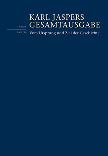 Vom Ursprung und Ziel der Geschichte (Karl Jaspers Gesamtausgabe (KJG), Band 10)
