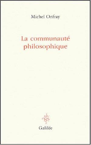 La communauté philosophique : Manifeste pour l'Université populaire