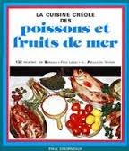 LA CUISINE CREOLE DES POISSONS ET FRUITS DE MER par Collectif