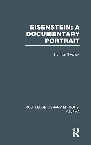 Eisenstein: A Documentary Portrait (Routledge Library Editions: Cinema)