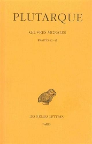 Œuvres morales. Tome VIII : Traités 42-45: Du destin - Le Démon de Socrate - De l'exil - Consolation à sa femme
