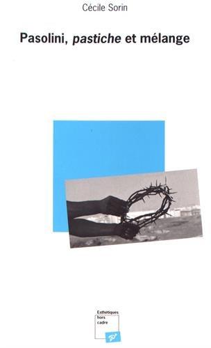 Pasolini, pastiche et mélange par From Presses Universitaires Vincennes
