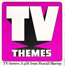 tv-themes-a-gift-from-pascall-murray