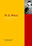 The Collected Works of H. G. Wells: The Complete Works PergamonMedia (Highlights of World Literature)