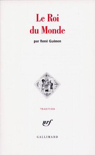 Le Roi du Monde par René Guénon