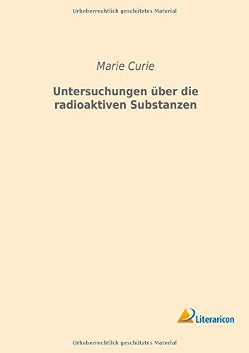 Untersuchungen über die radioaktiven Substanzen (German Edition)