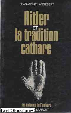 Hitler et la tradition cathare par Angebert Jean-Michel