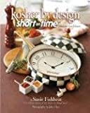 Kosher by Design Short on Time: Fabulous Food Faster by Susie Fishbein (2006) Hardcover