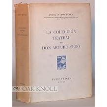 La Coleccion Teatral de Don Arturo Sedo