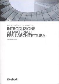 Introduzione ai materiali per l'architettura por Luca Bertolini