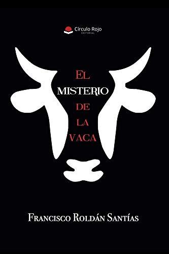 El misterio de la vaca por Francisco  Roldán Santías