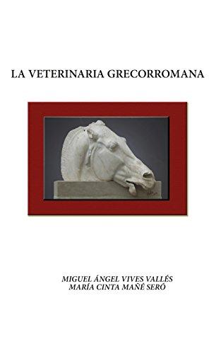LA VETERINARIA GRECORROMANA [Paperback] [Jan 05, 2017] Vives Vallés, Miguel Ángel and Mañé Seró, María Cinta