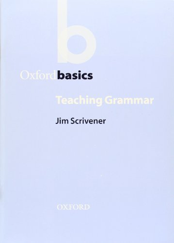 Oxford Basics: Teaching Grammar 1st edition by Scrivener, Jim (2003) Paperback