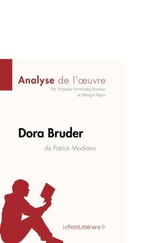 Dora Bruder de Patrick Modiano (Analyse de l'oeuvre): Comprendre La Littérature Avec Lepetitlittéraire.Fr