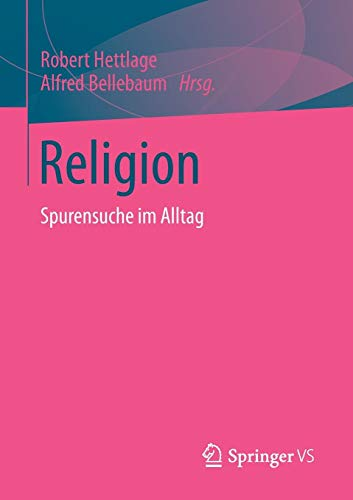 Religion: Spurensuche im Alltag