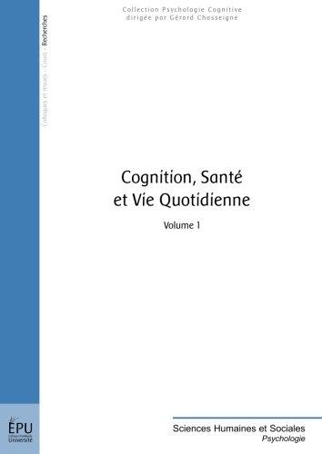 Cognition, santé et vie quotidienne : Volume 1
