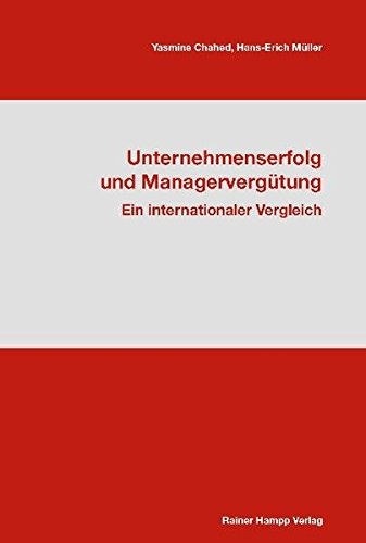 Unternehmenserfolg und Managervergütung: Ein internationaler Vergleich