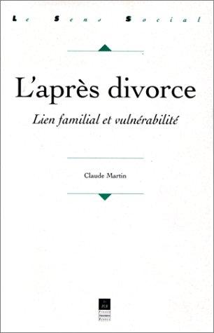 L'après divorce: Lien familial et vulnérabilité par Claude Martin