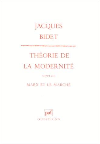 Thorie de la modernit. (suivi de) Marx et le march