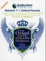 Babylon 7 + Oxford Paravia. Il miglior software di traduzione ed il dizionario compatto inglese/italiano Oxford Paravia con un singolo clic. [CD-ROM].