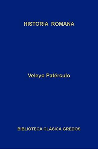 Historia romana (Biblioteca Clásica Gredos nº 284) por Veleyo Patérculo