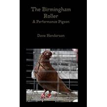 [(The Birmingham Roller a Performance Pigeon)] [By (author) Dave Henderson] published on (September, 2014)