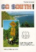 Go South!: Mit dem Fahrrad auf dem Pacific Coast Highway von Seattle nach San Diego