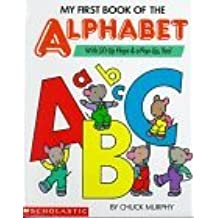 My First Book of the Alphabet/With Lift-Up Flaps & A Pop-Up, Too! by Chuck Murphy (1993-03-01)