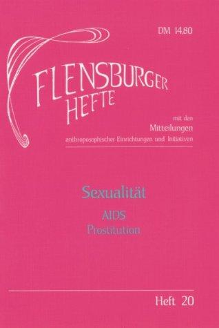 Sexualität: AIDS - Prostitution (Flensburger Hefte - Buchreihe)