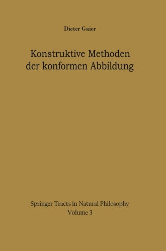 Konstruktive Methoden der konformen Abbildung (Springer Tracts in Natural Philosophy, Band 3)