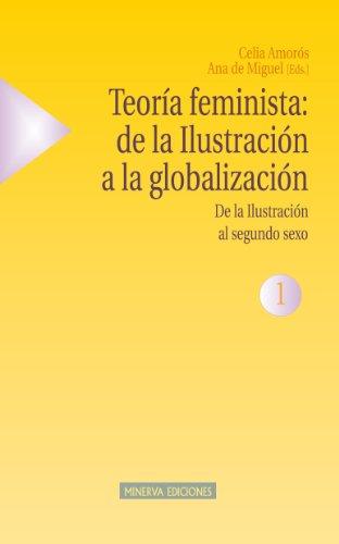 TEORÍA FEMINISTA: DE LA ILUSTRACIÓN A LA GLOBALIZACIÓN - 1 (Estudios sobre la mujer) por AA. VV.
