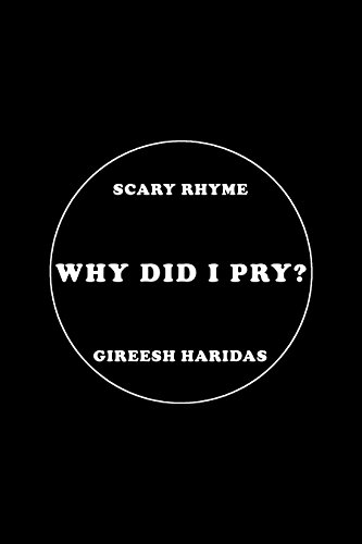 Why Did I Pry?: Scary Rhyme (English Edition)