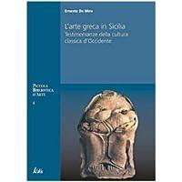 Arte greca in Sicilia. Testimonianze della cultura