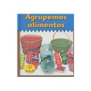 Agrupemos Alimentos = Sorting Foods (HEINEMANN LEE Y APRENDE/HEINEMANN READ AND LEARN (SPANISH))