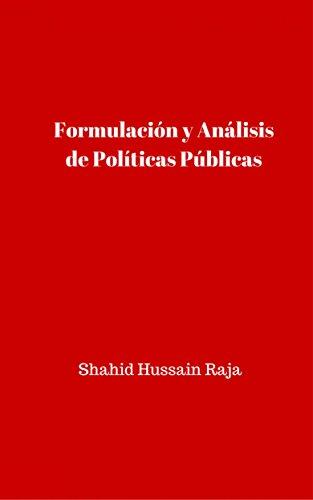 Formulación y Análisis de Políticas Públicas por Shahid Hussain Raja