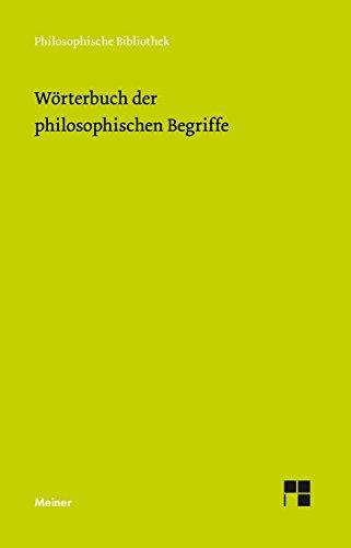 Wörterbuch der philosophischen Begriffe (Philosophische Bibliothek 500)