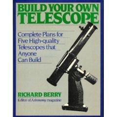 Build Your Own Telescope por Richard Berry