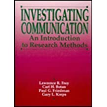 Investigating Communication: An Introduction to Research Methods by Lawrence R. Frey (1990-06-05)