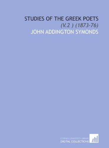 Studies of the Greek Poets: (V.2 ) (1873-76)